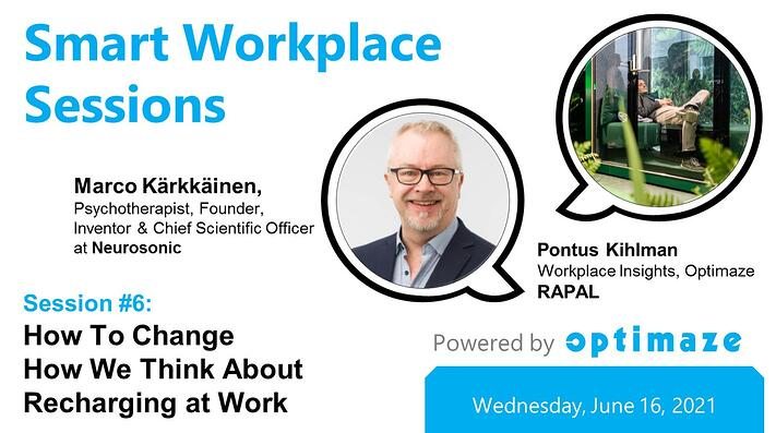 Smart Workplace Sessions 6 Marco Kärkkäinen, Neurosonic on workplace well-being and recharging